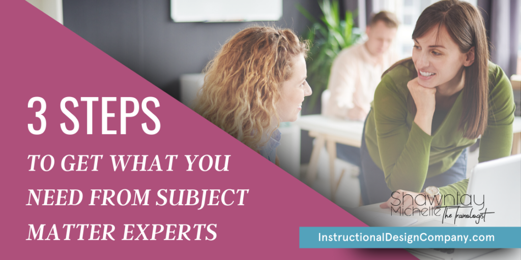 get what you need from subject matter experts