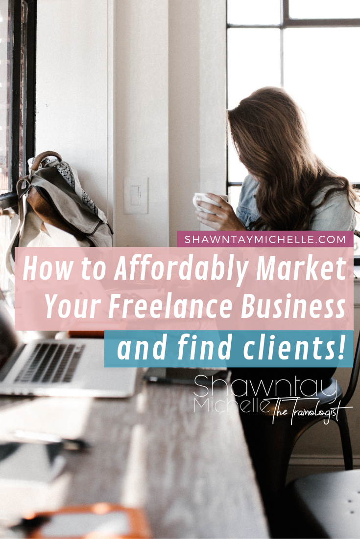 How to Affordably Market Your Freelance Business and Find Clients