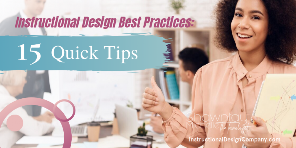 Instructional Design Best Practices 15 Quick Tips Instructional Design