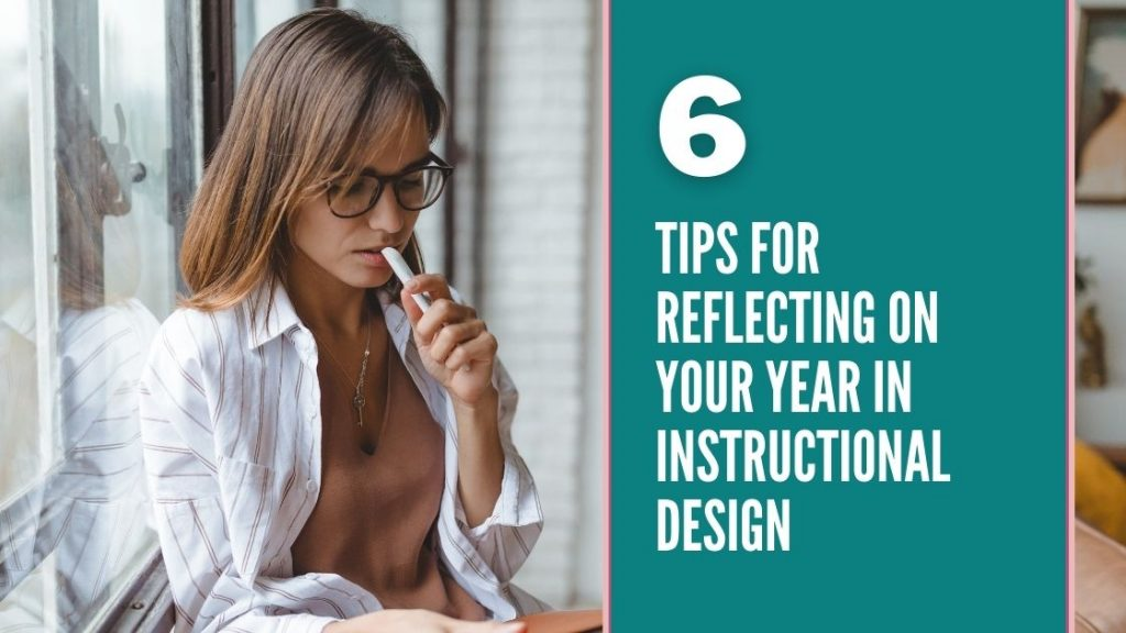 6 Tips for Reflecting on Your Year in Instructional Design