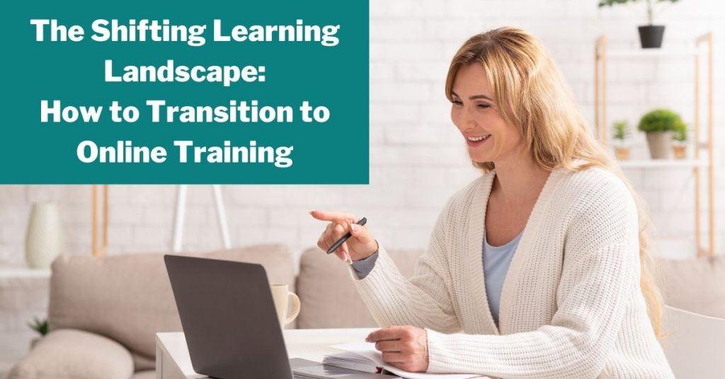 The Shifting Learning Landscape: How to Transition to Online Training