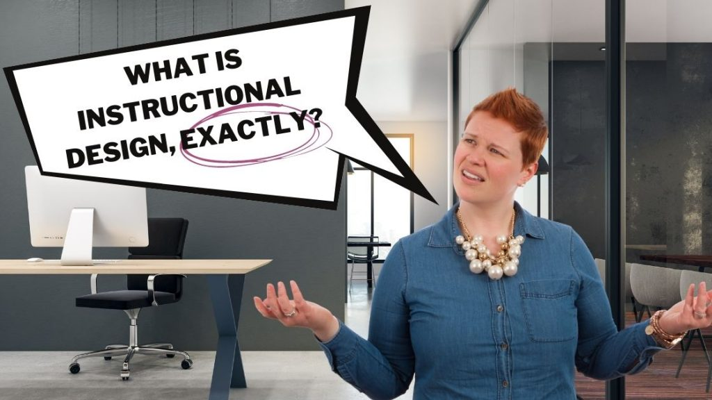 What is Instructional Design, Exactly