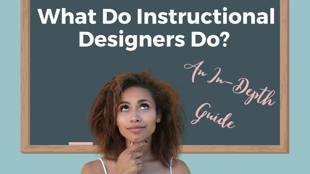 What Do Instructional Designers Do An In-Depth Guide