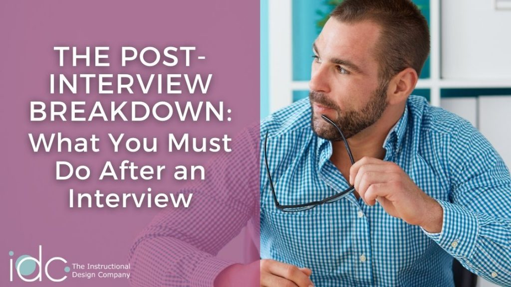 Post-Interview Breakdown What You Must Do After an Interview