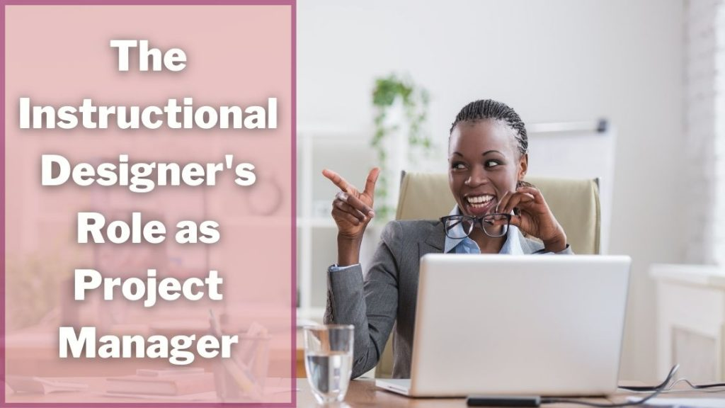 The Instructional Designer's Role as Project Manager