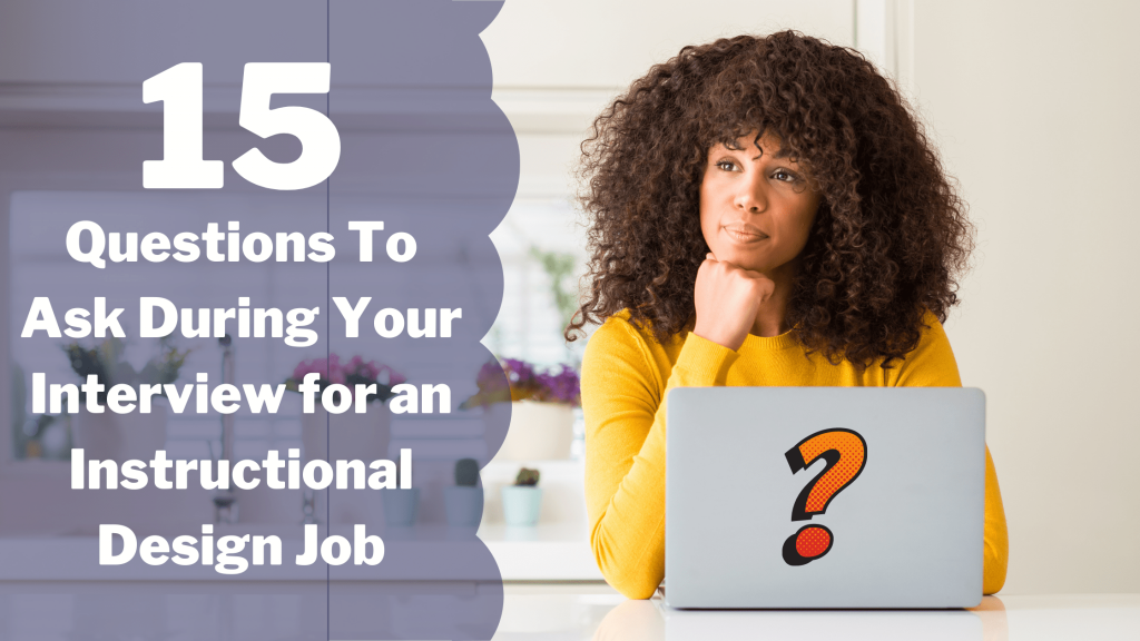 15 Questions To Ask During Your Interview for an Instructional Design Job