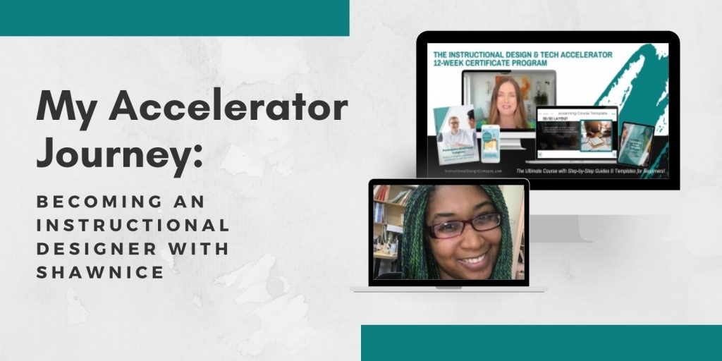 Accelerator Journeys Becoming an Instructional Designer with Shawnice
